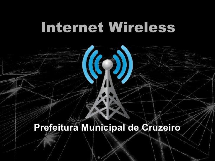 Internet Wireless Prefeitura Municipal de Cruzeiro