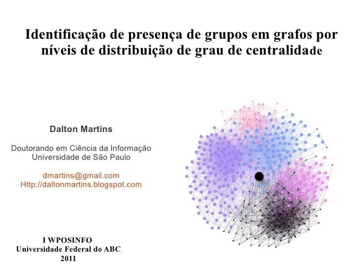 Apresentação I WPOSINFO - UFABC - Identificação de grupos em grafos