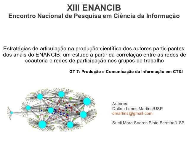 XIII ENANCIB  Encontro Nacional de Pesquisa em Ciência da InformaçãoEstratégias de articulação na produção científica dos ...