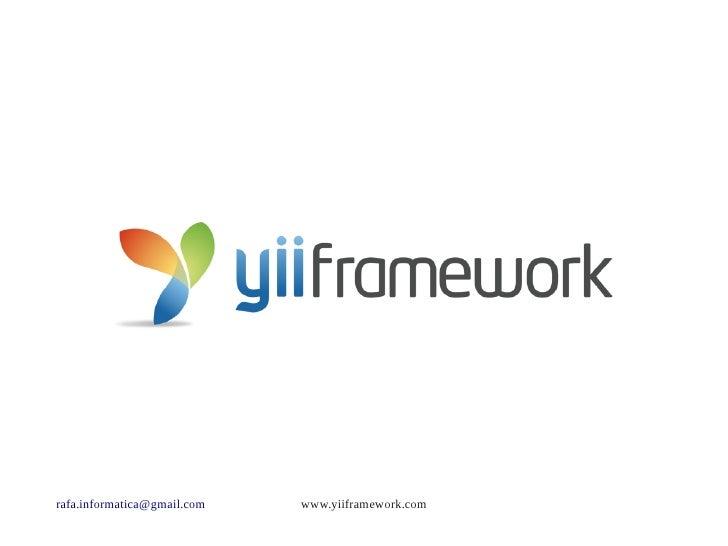 Rafael Garcia - Yii Framework, principais características e em ação