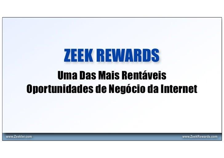 Zeek Rewards - O melhor Programa de Afiliados dos últimos tempos.