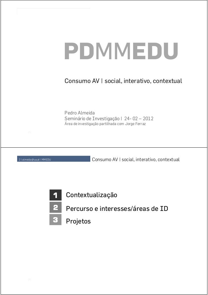 1 | almeida@ua.pt | MMEDU                       Consumo AV | social, interativo, contextual                               ...