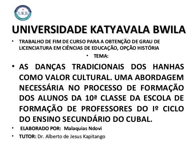 UNIVERSIDADE KATYAVALA BWILAUNIVERSIDADE KATYAVALA BWILA • TRABALHO DE FIM DE CURSO PARA A OBTENÇÃO DE GRAU DE LICENCIATUR...
