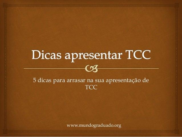 5 dicas para arrasar na sua apresentação de TCC www.mundograduado.org