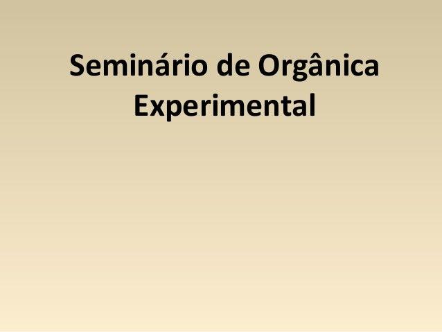 Seminário de Orgânica Experimental
