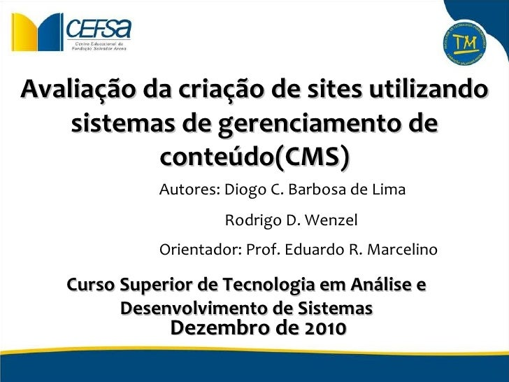 Avaliação da criação de sites utilizando sistemas de gerenciamento de conteúdo(CMS) Curso Superior de Tecnologia em Anális...