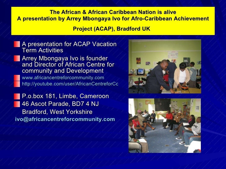 A Presentation During Vacation Term Activities At Afro Caribbean Achievement Project (Acap), Uk By Arrey Mbongaya Ivo