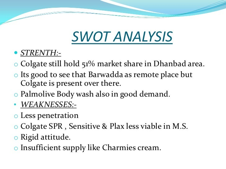 swot analysis of colgate A household name for paste and tooth powder, colgate palmolive (india) was  established on 23rd september 1937  swot analysis strengths: 1 colgate.
