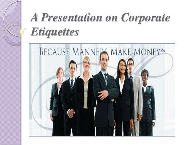 A presentation on corporate etiquettes
