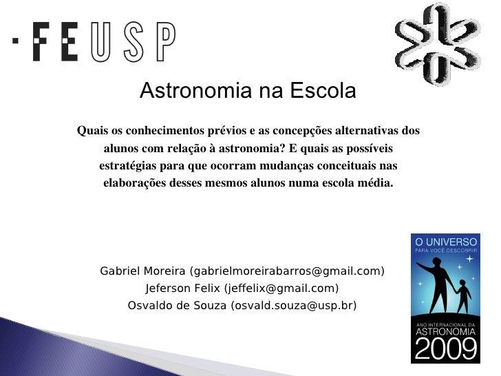 Gabriel Moreira (gabrielmoreirabarros@gmail.com) Jeferson Felix (jeffelix@gmail.com)  Osvaldo de Souza (osvald.souza@usp.b...