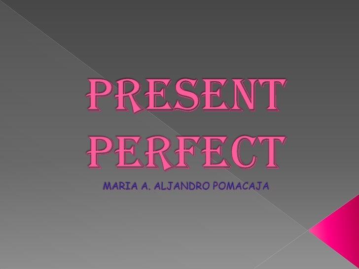 A present perfect