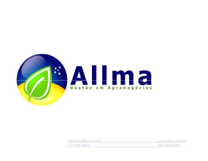 allma@allma.com.br   www.allma.com.br 16-9796-9944         016-3621-8443