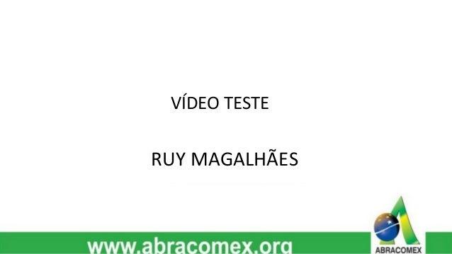 VÍDEO TESTE  RUY MAGALHÃES