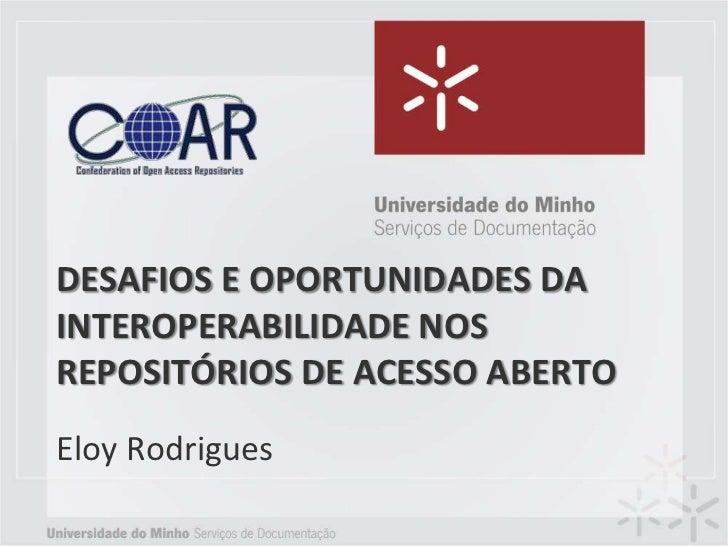 Desafios e oportunidades da interoperabilidade nos repositórios de acesso aberto