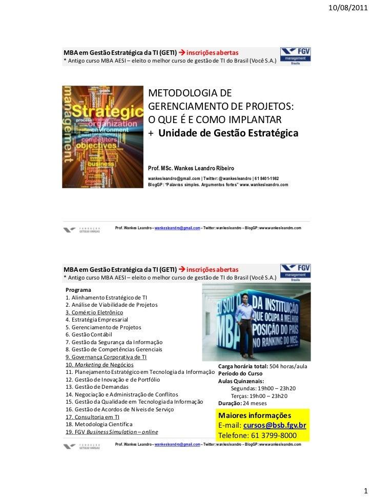 10/08/2011MBA em Gestão Estratégica da TI (GETI)  inscrições abertas* Antigo curso MBA AESI – eleito o melhor curso de ge...