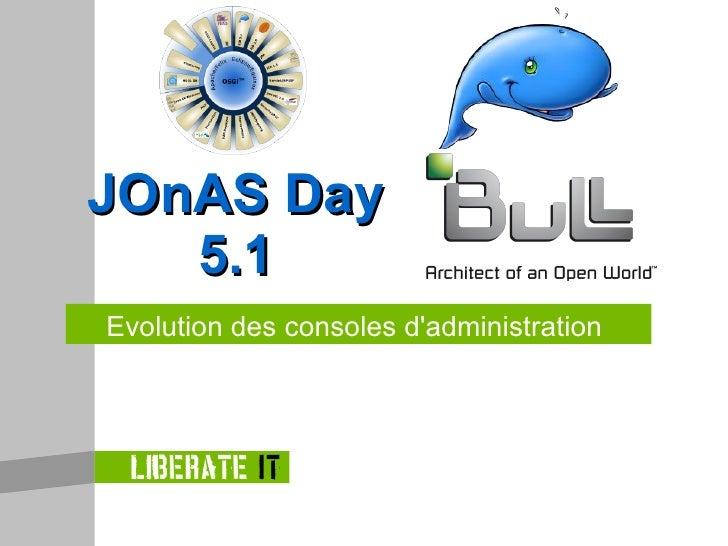 Evolution  des  consoles  d'administration JOnAS Day 5.1
