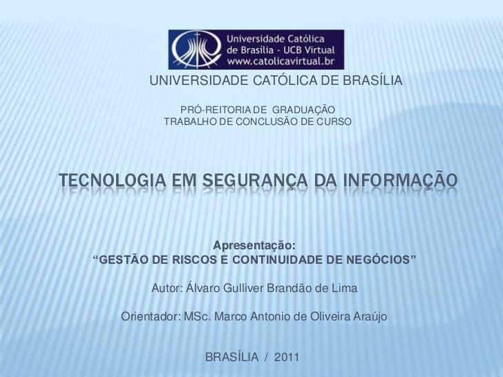 UNIVERSIDADE CATÓLICA DE BRASÍLIA                PRÓ-REITORIA DE GRADUAÇÃO             TRABALHO DE CONCLUSÃO DE CURSOTECNO...