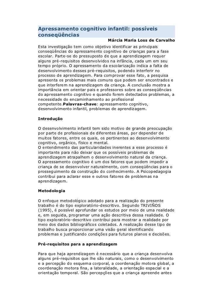 Apressamento cognitivo infantil: possíveisconseqüências                                  Márcia Maria Loss de CarvalhoEsta...