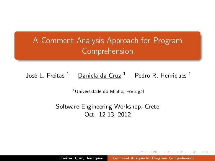 A Comment Analysis Approach for Program             ComprehensionJosé L. Freitas   1                           Daniela da ...