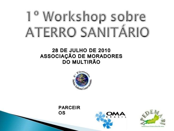 28 DE JULHO DE 2010ASSOCIAÇÃO DE MORADORES       DO MULTIRÃO     PARCEIR     OS