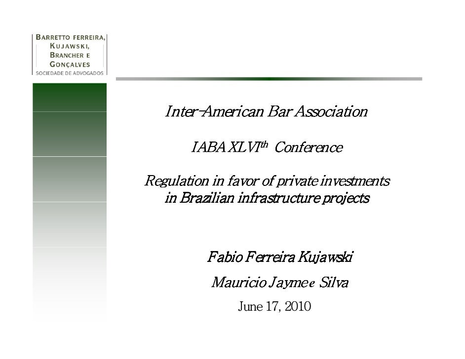 Inter-    Inter-American Bar Association          IABA XLVI th Conference  Regulation in favor of private investments    i...