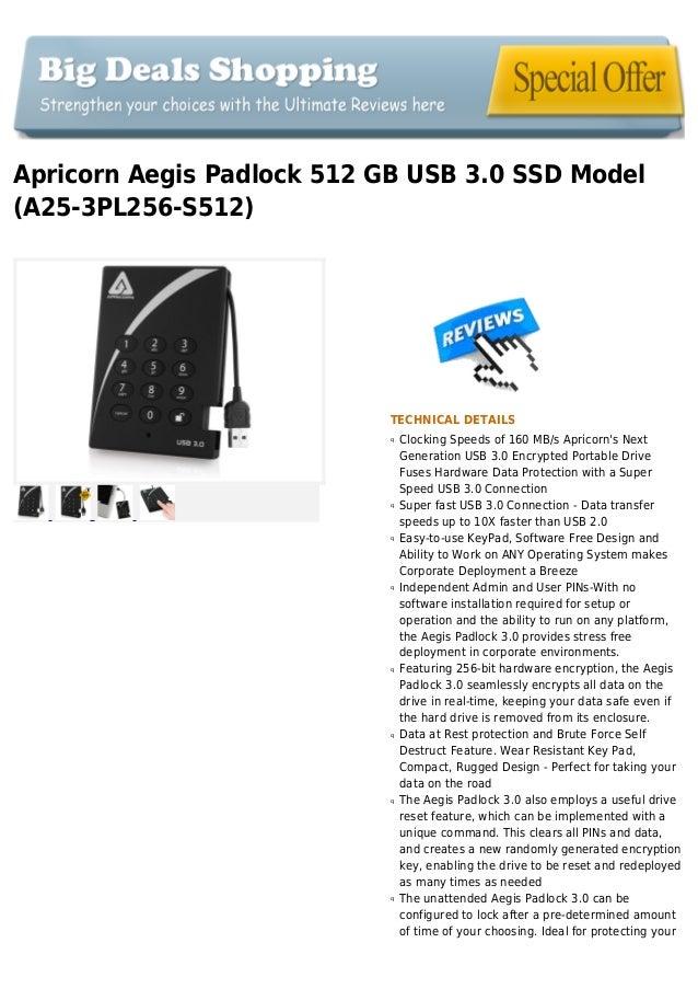 Apricorn Aegis Padlock 512 GB USB 3.0 SSD Model(A25-3PL256-S512)TECHNICAL DETAILSClocking Speeds of 160 MB/s Apricorns Nex...