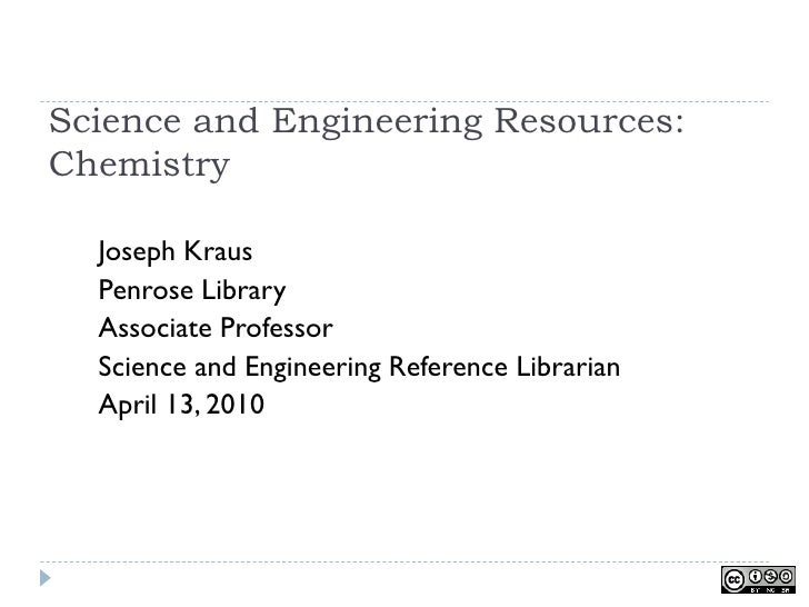Science and Engineering Resources: Chemistry    Joseph Kraus   Penrose Library   Associate Professor   Science and Enginee...