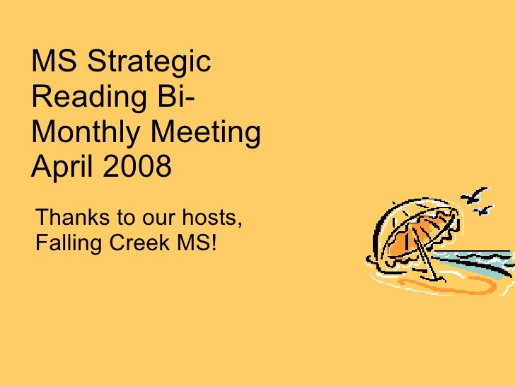 MS Strategic Reading Bi-Monthly Meeting April 2008 Thanks to our hosts, Falling Creek MS!