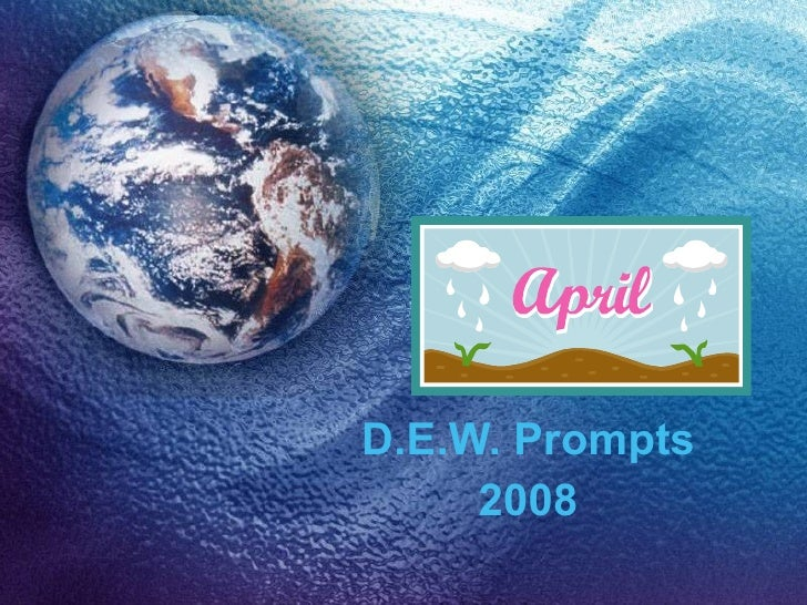 D.E.W. Prompts 2008