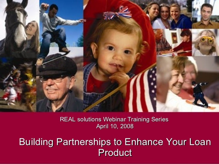 Building Partnerships to Enhance Your Loan Product - REAL Solutions
