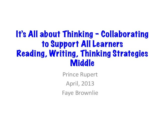 It's All about Thinking – Collaborating         to Support All LearnersReading, Writing, Thinking Strategies              ...