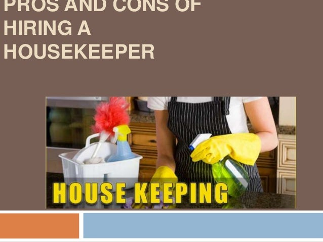 pros and cons of hiring a housekeeper