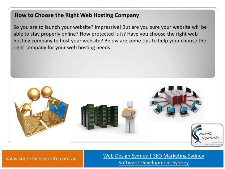 How to Choose the Right Web Hosting Company  So you are to launch your website? Impressive! But are you sure your website ...