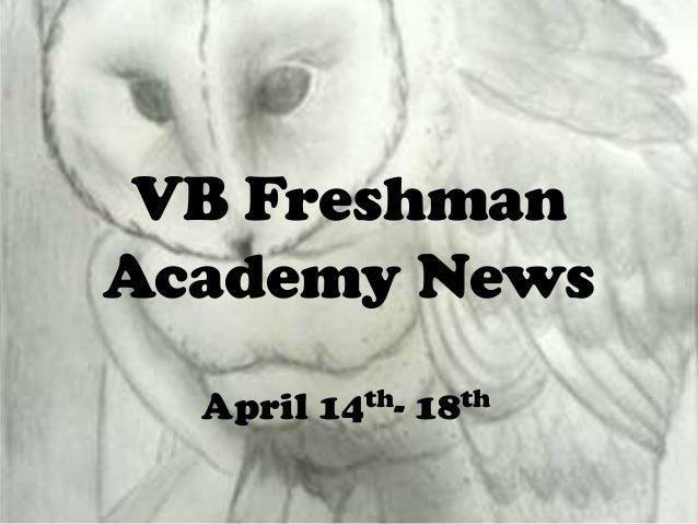 VB Freshman Academy News April 14th- 18th