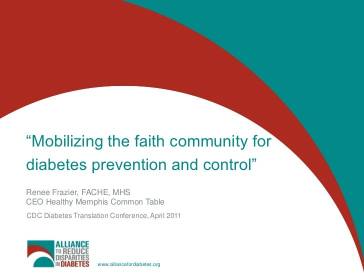 """Mobilizing the faith community for diabetes prevention and control""<br />Renee Frazier, FACHE, MHS<br />CEO Healthy Memph..."