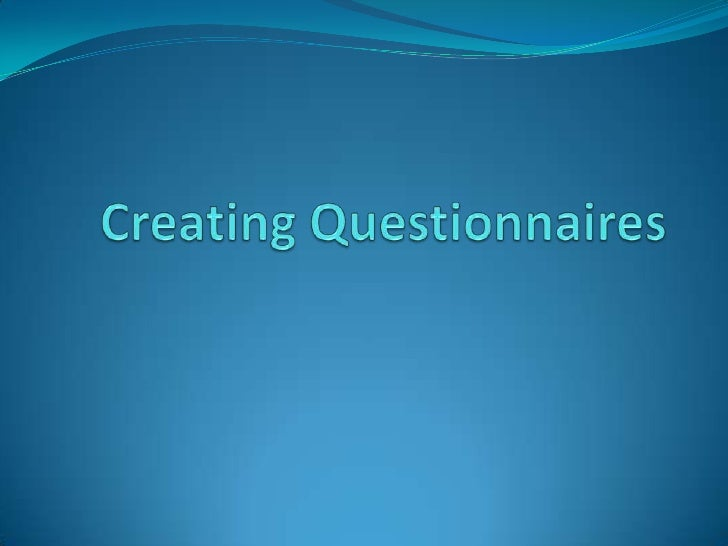 Creating Questionnaires<br />