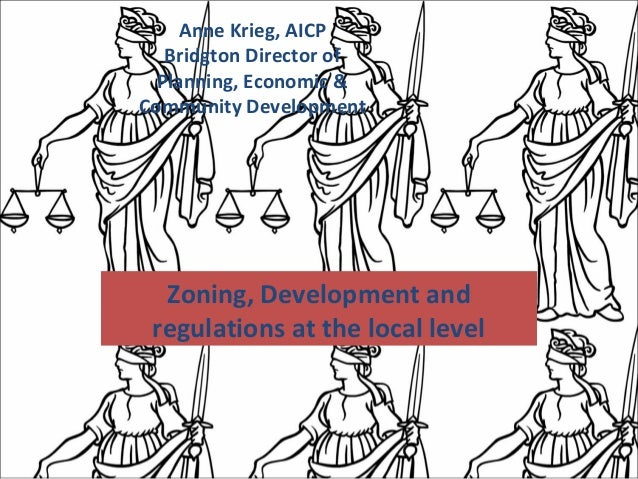 Anne Krieg, AICP Bridgton Director of Planning, Economic & Community Development Zoning, Development and regulations at th...