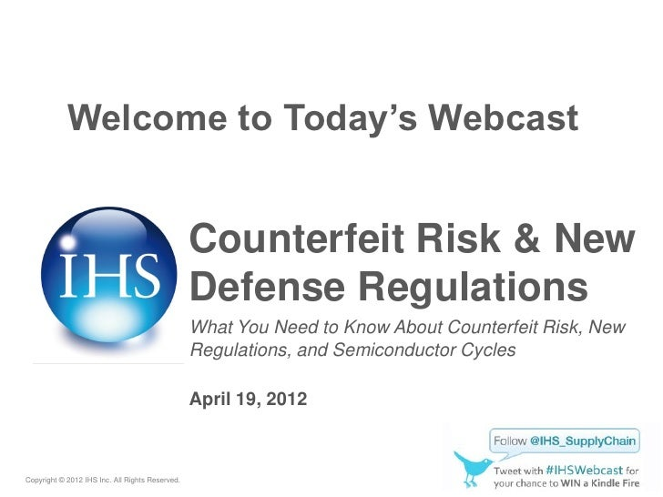 Welcome to Today's Webcast                                                 Counterfeit Risk & New                         ...