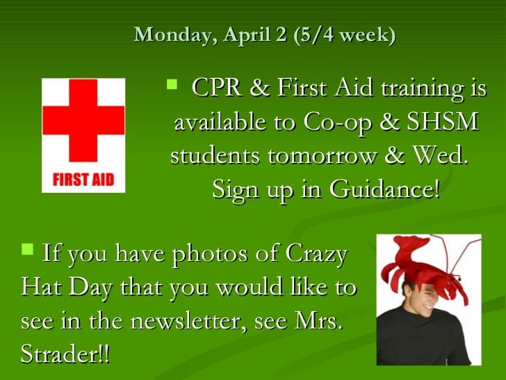 Monday, April 2 (5/4 week)              CPR & First Aid training is             available to Co-op & SHSM             stu...