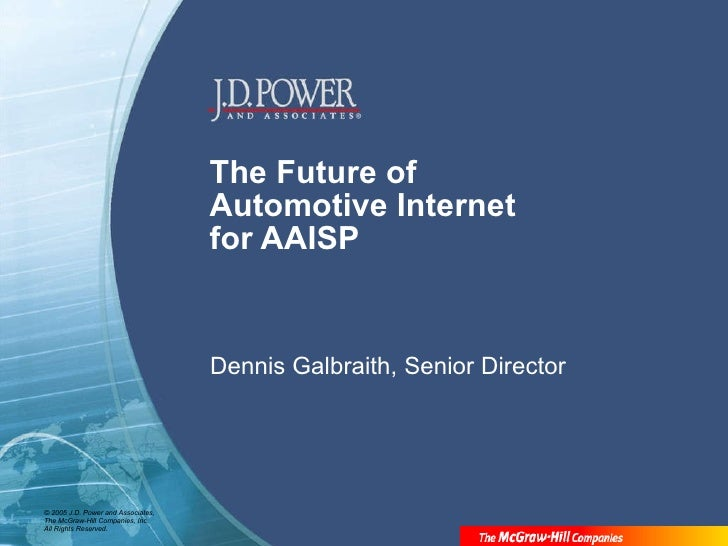 The Future of  Automotive Internet for AAISP Dennis Galbraith, Senior Director