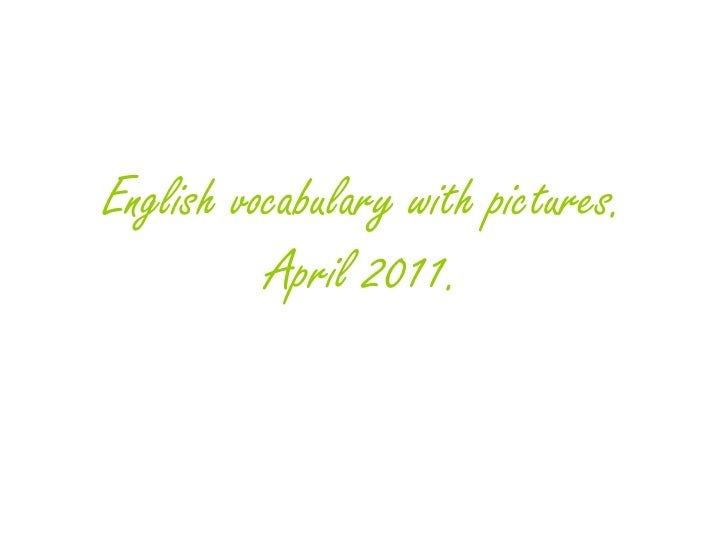 English vocabulary with pictures. April 2011.
