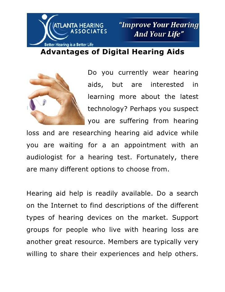 Advantages of Digital Hearing Aids                  Do you currently wear hearing                  aids,   but   are   int...