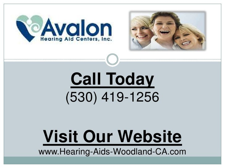 Call Today     (530) 419-1256Visit Our Websitewww.Hearing-Aids-Woodland-CA.com