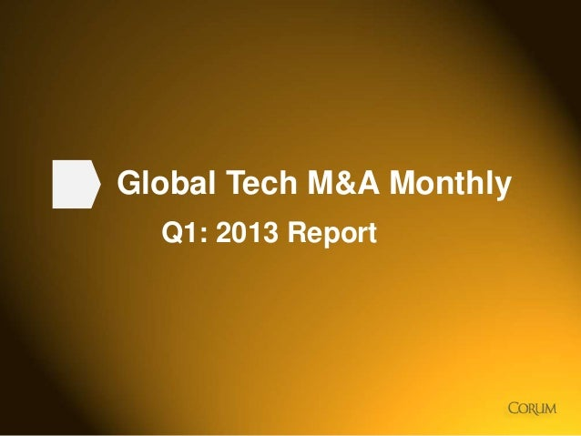 Tech M&A Monthly: Quarterly Report - April 2013