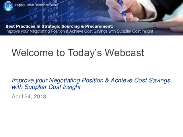Improve your Negotiating Position & Achieve Cost Savingswith Supplier Cost InsightApril 24, 2013Welcome to Today's Webcast