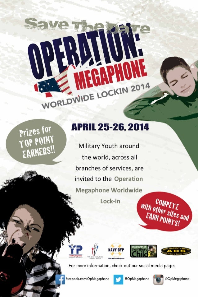 For more information, check out our social media pages facebook.com/OpMegaphone @OpMegaphone @OpMegaphone
