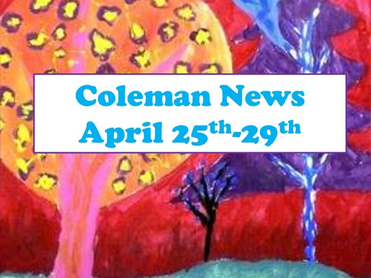 Coleman News<br />April 25th-29th<br />
