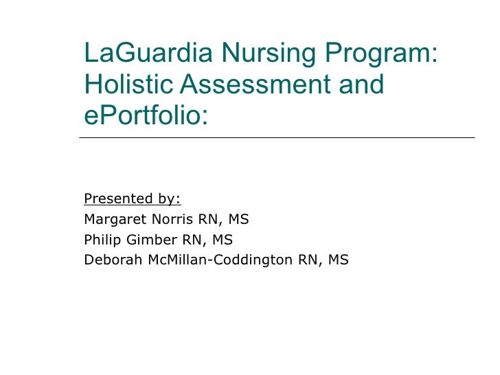 Holistic Assessment of Nursing Students with ePortfolio - Nursing, LaGuardia Community College