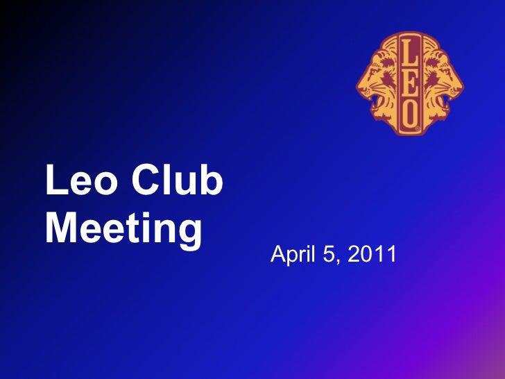 Leo Club Meeting  April 5, 2011