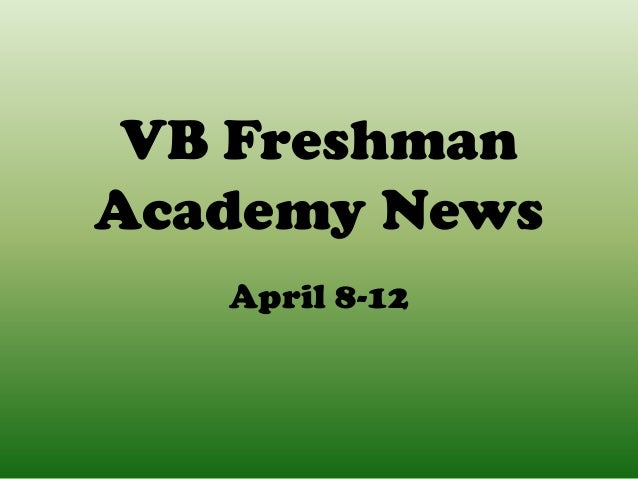 VB FreshmanAcademy News   April 8-12